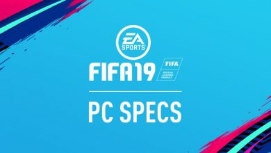 Photo of FIFA 19 PC Requirements Announced: Even The GTX 670 Can Run The Game