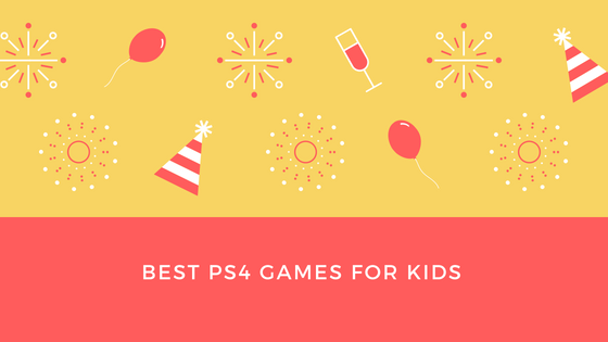 Best Ps4 Games for kids
