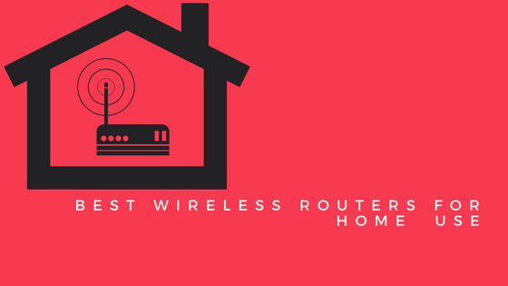Best Wireless Routers for Home Use