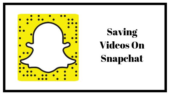 snapchat save videos