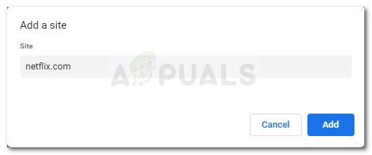 Fügen Sie netflix.com im Feld Site hinzu und klicken Sie dann auf Hinzufügen