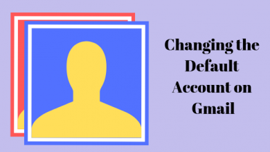 Photo of How to Change Your Default Account on Gmail
