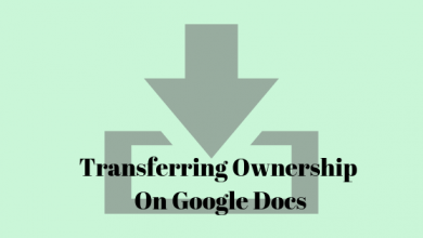 Photo of How to Transfer Ownership of Google Docs?