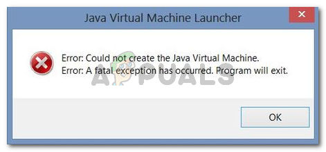 Could not create the Java Virtual Machine. Error: A fatal exception has occured. Program will exit.