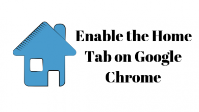 Photo of How to Enable the Home Tab on Google Chrome