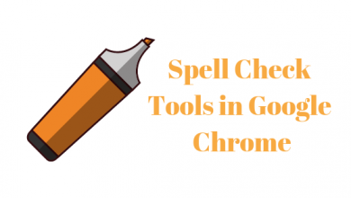 Photo of How to Use the in-built Spell Check Tool on Google Chrome