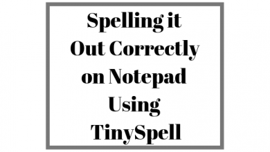 Photo of How to Check Your Spellings When Working on Notepad