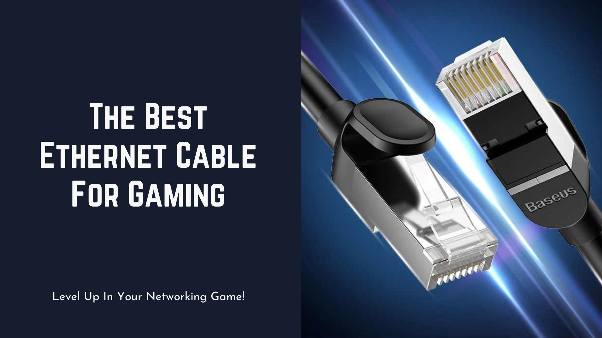 Best Ethernet Cable For Gaming
