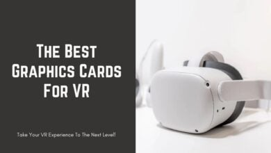 Best Graphics Cards For VR