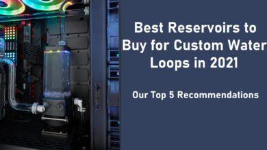 Best CPU Reservoir
